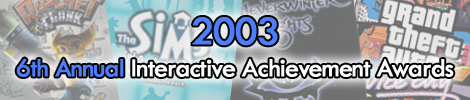 2003 - 6th Annual Interactive Achievement Awards