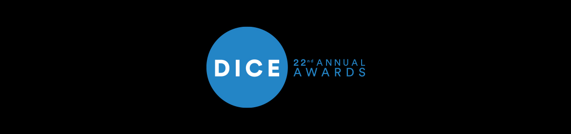 22nd Annual D.I.C.E. Awards Submissions Now Open