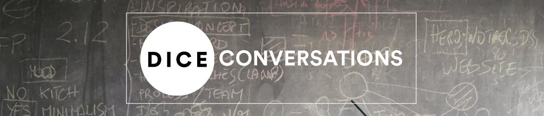 D.I.C.E. Conversations