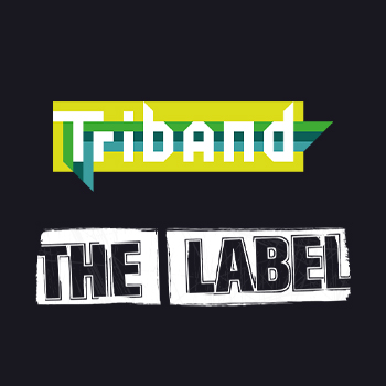 Triband and The Label