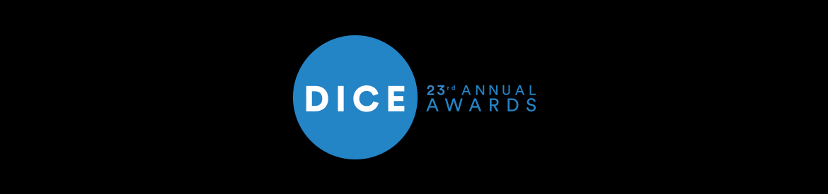 23rd Annual D.I.C.E. Awards Submissions