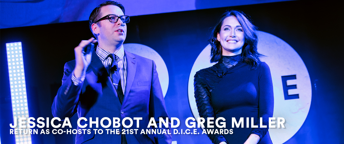 Jessica Chobot and Greg Miller return as co-hosts for the 21st Annual D.I.C.E. Awards